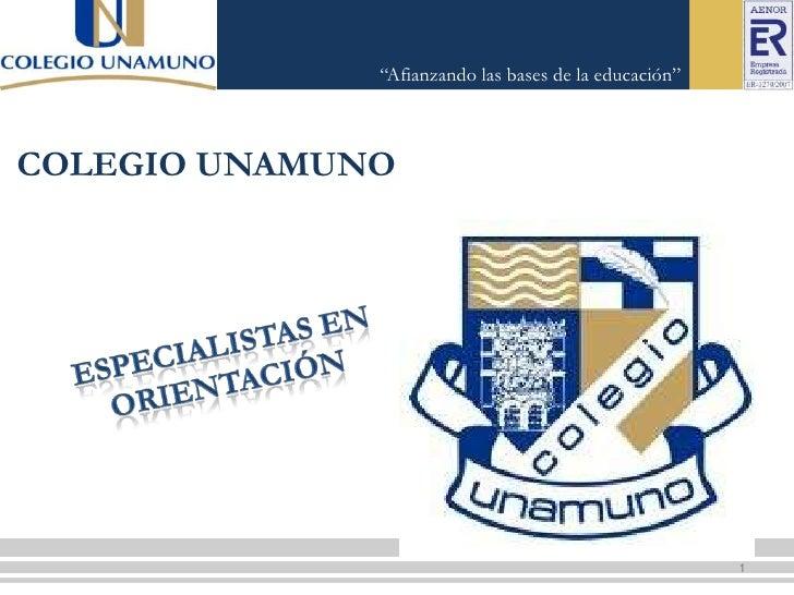 """""""Afianzando las bases de la educación""""COLEGIO UNAMUNO                                                       1"""