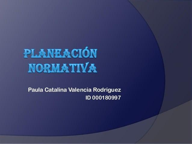 Paula Catalina Valencia Rodríguez ID 000180997