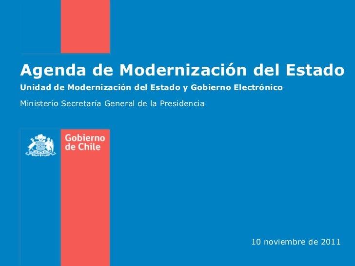 Agenda de Modernización del EstadoUnidad de Modernización del Estado y Gobierno ElectrónicoMinisterio Secretaría General d...