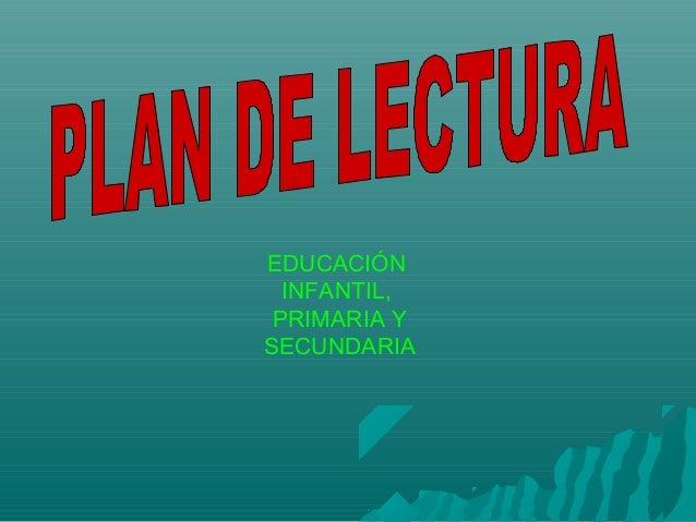 EDUCACIÓNINFANTIL,PRIMARIA YSECUNDARIA