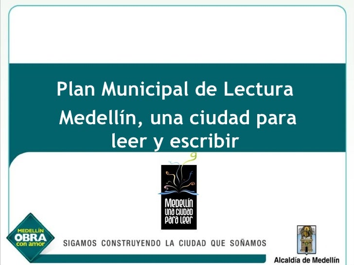 Plan Municipal de Lectura  Medellín, una ciudad para leer y escribir