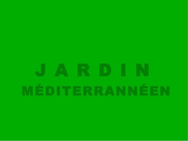 J A R D I N MÉDITERRANNÉEN