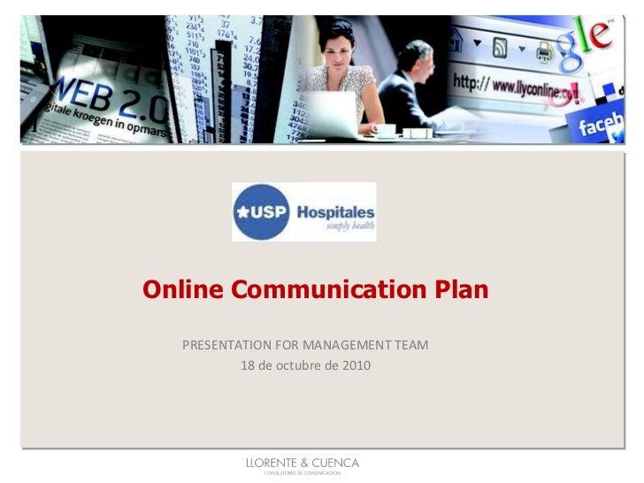 Online Communication Plan  PRESENTATION FOR MANAGEMENT TEAM 18 de octubre de 2010