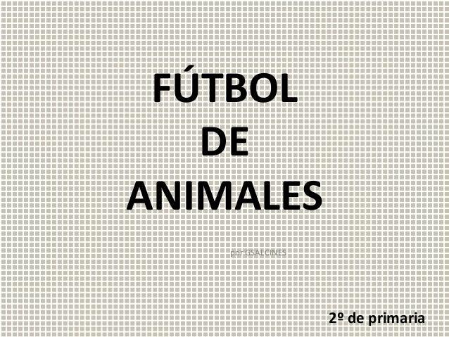 FÚTBOL DE ANIMALES por GSALCINES 2º de primaria