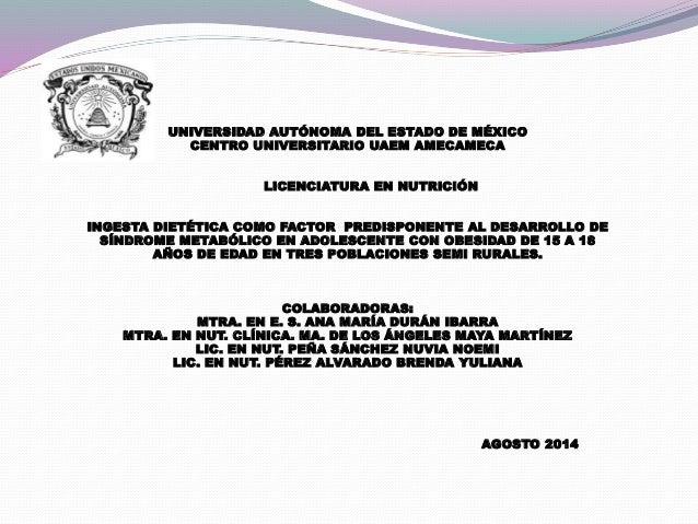 UNIVERSIDAD AUTÓNOMA DEL ESTADO DE MÉXICO  CENTRO UNIVERSITARIO UAEM AMECAMECA  LICENCIATURA EN NUTRICIÓN  INGESTA DIETÉTI...