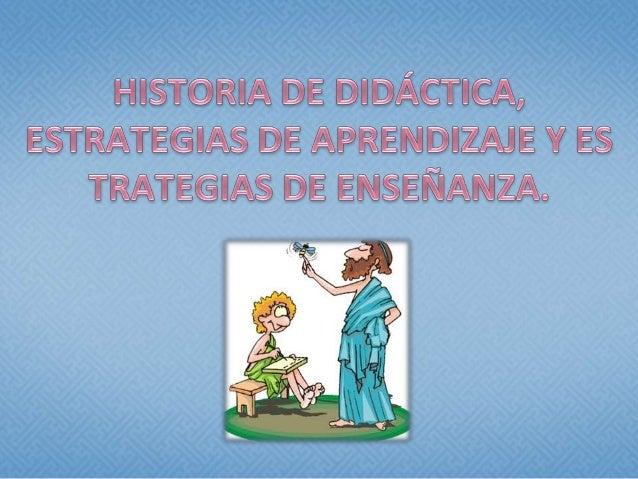 Evolución histórica de la didáctica hasta la actualidad. El siglo XVI marca la historia de la creación de la primera escue...