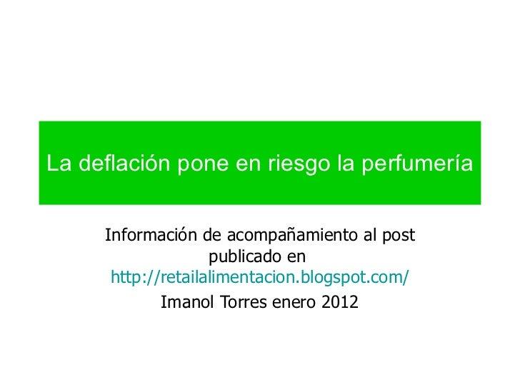 La deflación pone en riesgo la perfumería Información de acompañamiento al post publicado en  http://retailalimentacion.bl...