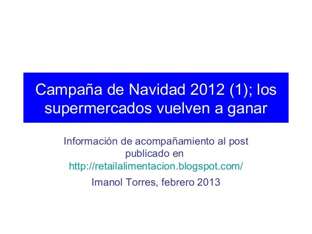 Campaña de Navidad 2012 (1); los supermercados vuelven a ganar   Información de acompañamiento al post                   p...