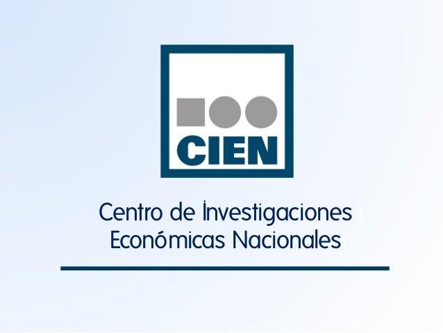 Centro de Investigaciones ı Económicas Nacionalesı