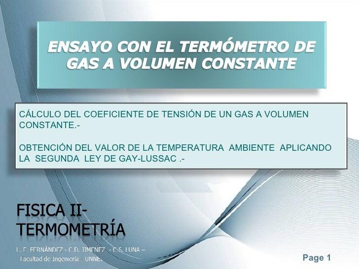 CÁLCULO DEL COEFICIENTE DE TENSIÓN DE UN GAS A VOLUMENCONSTANTE.-OBTENCIÓN DEL VALOR DE LA TEMPERATURA AMBIENTE APLICANDOL...
