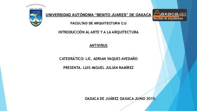"""UNIVERSIDAD AUTÓNOMA """"BENITO JUARES"""" DE OAXACA FACULTAD DE ARQUITECTURA C.U INTRODUCCIÓN AL ARTE Y A LA ARQUITECTURA ANTIV..."""