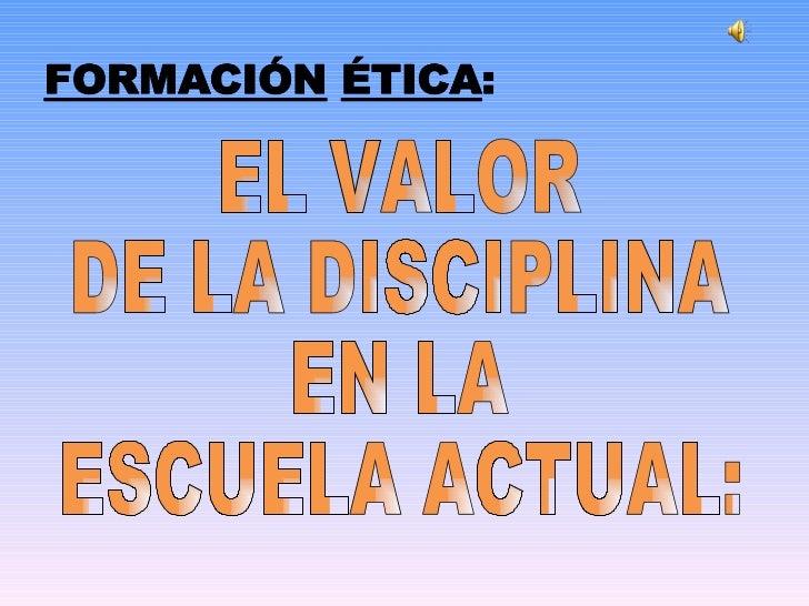 EL VALOR DE LA DISCIPLINA EN LA ESCUELA ACTUAL: