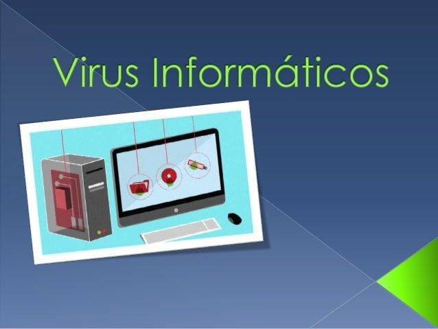 1. ¿Qué es un virus? 2. Características. 3. Tipos de virus. 4. ¿Cómo funcionan? 5. ¿Cómo es su propagación? 6. Posibles ef...