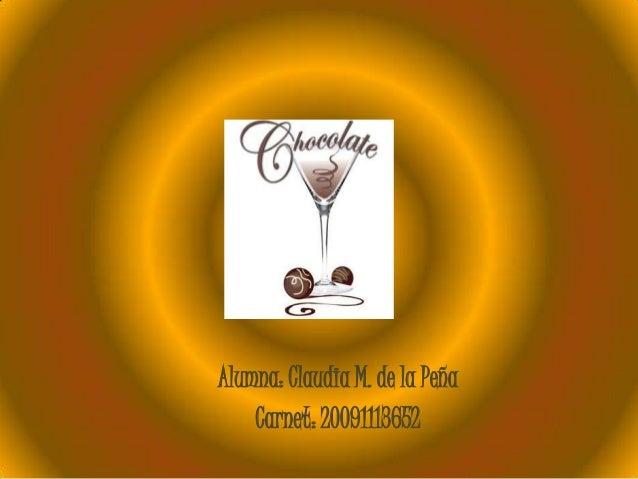 Alumna: Claudia M. de la Peña Carnet: 20091113652