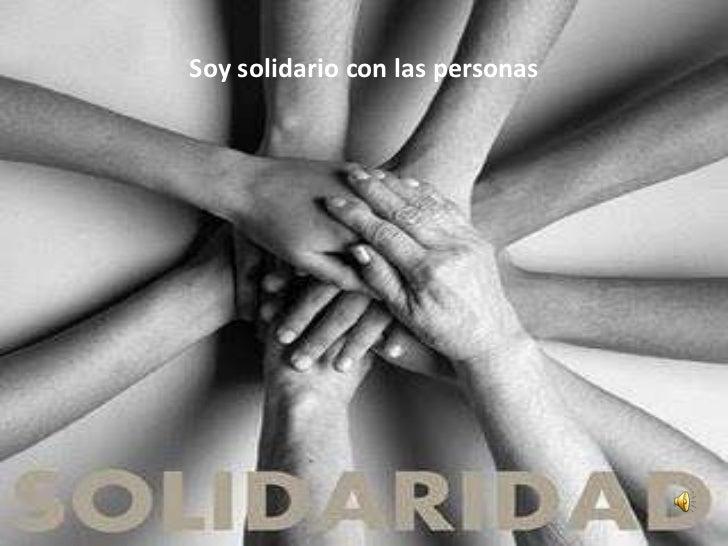 Soy solidario con las personas<br />