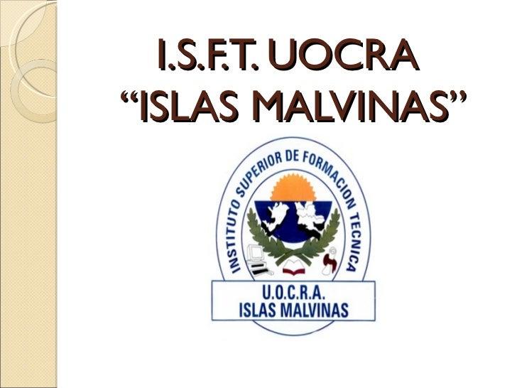 "I.S.F.T. UOCRA""ISLAS MALVINAS"""