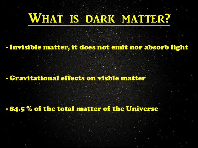 dark matter vs dark energy essay Dark matter vs dark energy phy1000- introduction to astronomy june 11th, 2014ã¯â¿â½ dark energy vs dark matter overall, i find the case for the existence of dark matter to be very convincing.