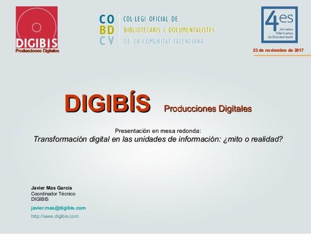 DIGIBÍSDIGIBÍS Producciones DigitalesProducciones Digitales Presentación en mesa redonda:Presentación en mesa redonda: Tra...