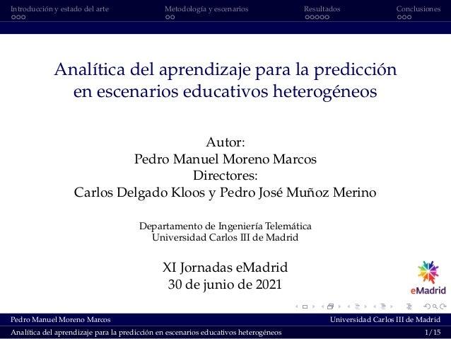 Introducción y estado del arte Metodología y escenarios Resultados Conclusiones Analítica del aprendizaje para la predicci...