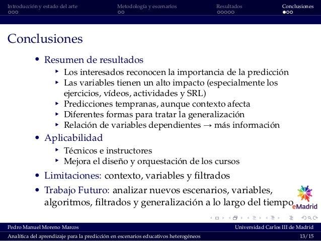 Introducción y estado del arte Metodología y escenarios Resultados Conclusiones Conclusiones ' Resumen de resultados § Los...