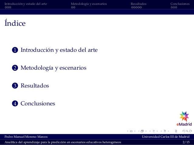 Introducción y estado del arte Metodología y escenarios Resultados Conclusiones Índice 1 Introducción y estado del arte 2 ...