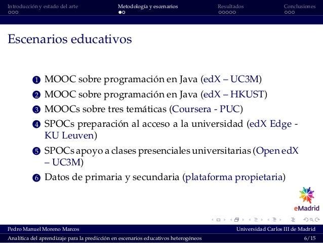 Introducción y estado del arte Metodología y escenarios Resultados Conclusiones Escenarios educativos 1 MOOC sobre program...