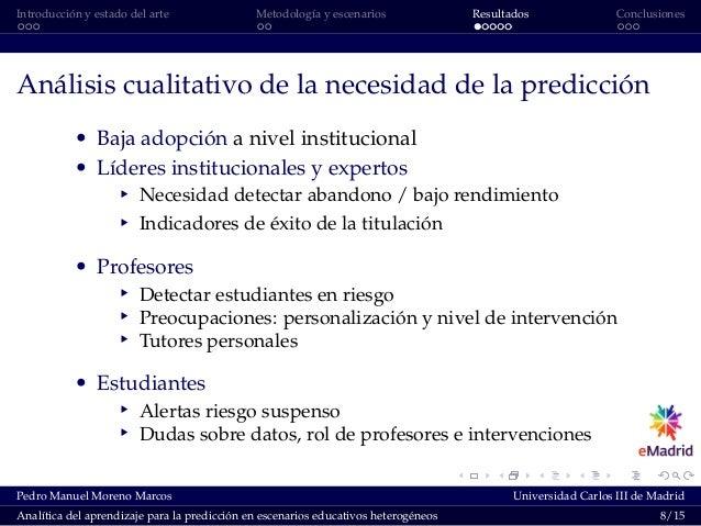 Introducción y estado del arte Metodología y escenarios Resultados Conclusiones Análisis cualitativo de la necesidad de la...