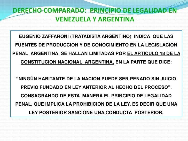 DERECHO COMPARADO:  PRINCIPIO DE LEGALIDAD EN VENEZUELA Y ARGENTINA<br />EUGENIO ZAFFARONI (TRATADISTA ARGENTINO), INDICA ...