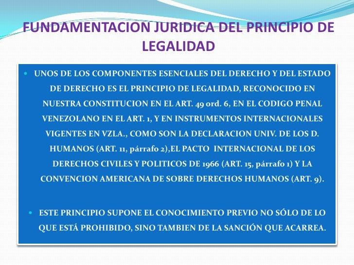 FUNDAMENTACION JURIDICA DEL PRINCIPIO DE LEGALIDAD<br />UNOS DE LOS COMPONENTES ESENCIALES DEL DERECHO Y DEL ESTADO DE DER...