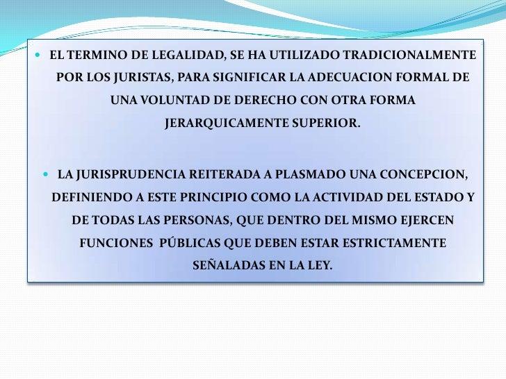EL TERMINO DE LEGALIDAD, SE HA UTILIZADO TRADICIONALMENTE POR LOS JURISTAS, PARA SIGNIFICAR LA ADECUACION FORMAL DE UNA VO...