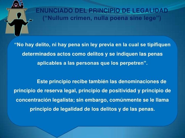 """ENUNCIADO DEL PRINCIPIO DE LEGALIDAD (""""Nullum crimen, nulla poena sine lege"""")<br />""""No hay delito, ni hay pena sin ley pre..."""
