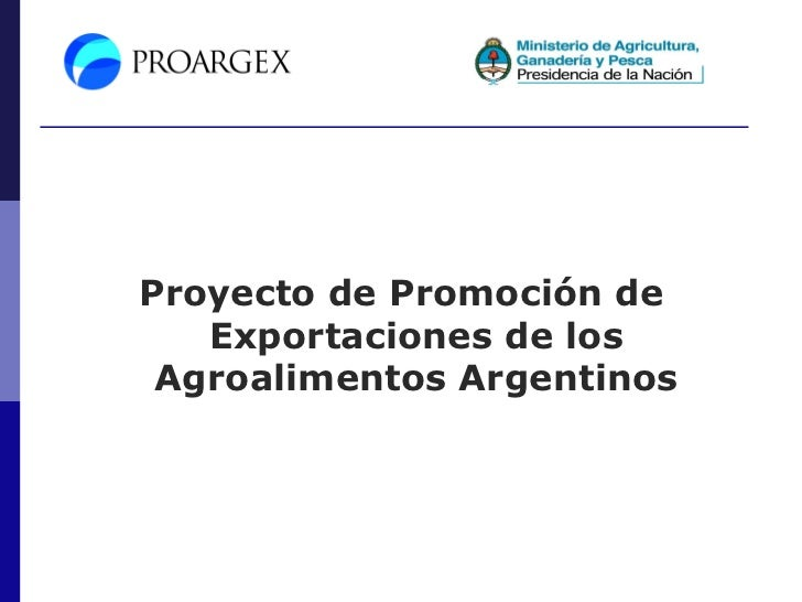 Proyecto de Promoción de   Exportaciones de los Agroalimentos Argentinos