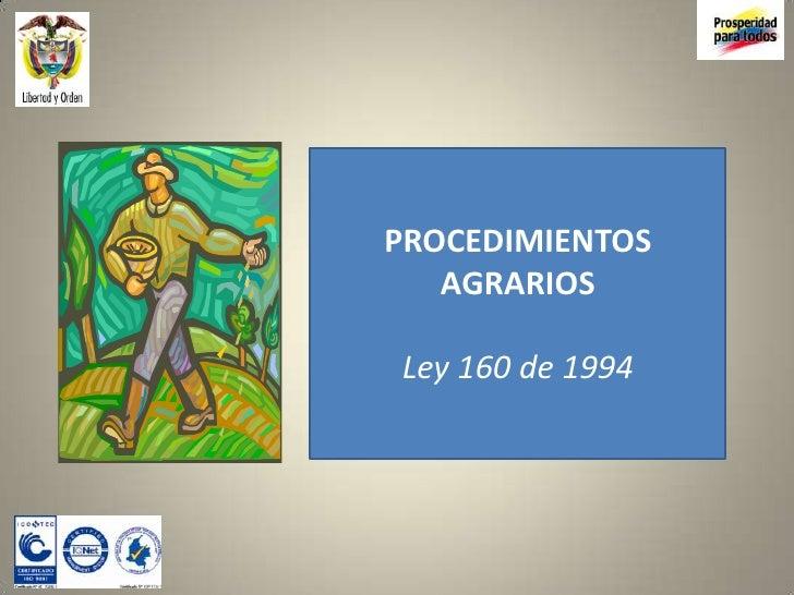 PROCEDIMIENTOS   AGRARIOSLey 160 de 1994