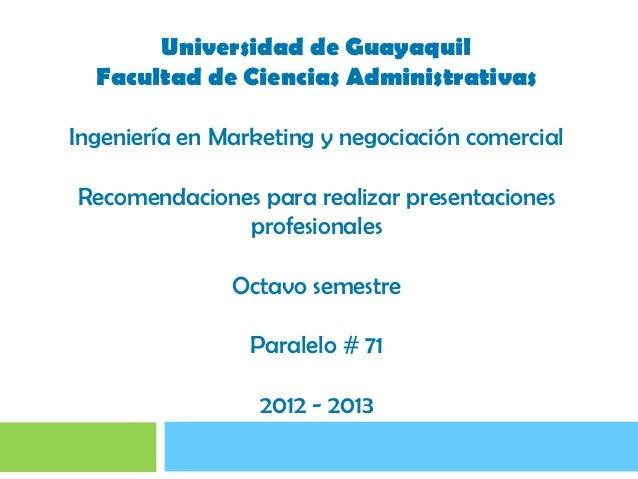 Universidad de Guayaquil  Facultad de Ciencias AdministrativasIngeniería en Marketing y negociación comercialRecomendacion...