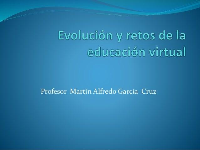 Profesor Martín Alfredo García Cruz