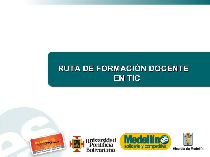 RUTA DE FORMACIÓN DOCENTE EN TIC