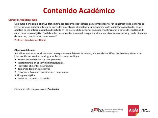 Contenido Académico Curso 4: Analítica Web Este curso tiene como objetivo transmitir a los asistentes las técnicas para co...