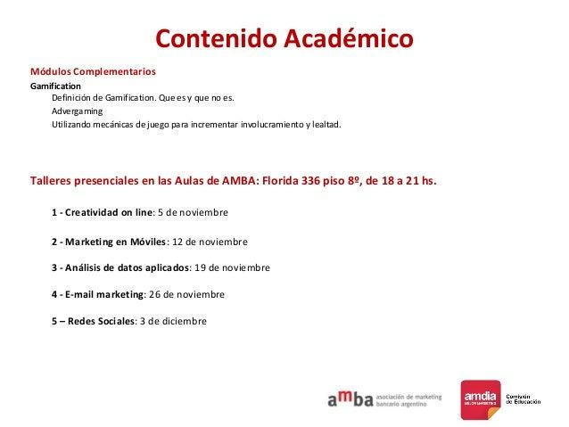 Contenido Académico Módulos Complementarios Gamification Definición de Gamification. Que es y que no es. Advergaming Utili...