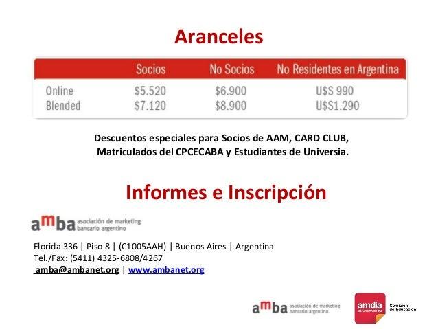 Aranceles Informes e Inscripción Descuentos especiales para Socios de AAM, CARD CLUB, Matriculados del CPCECABA y Estudian...