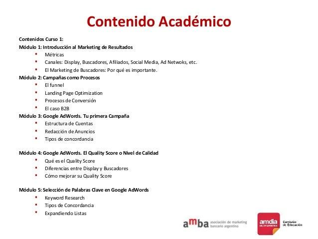 Contenido Académico Contenidos Curso 1: Módulo 1: Introducción al Marketing de Resultados  Métricas  Canales: Display, B...