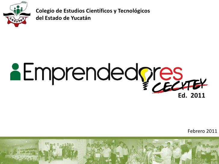 Colegio de Estudios Científicos y Tecnológicos <br />del Estado de Yucatán<br />Ed.  2011<br />Febrero 2011<br />