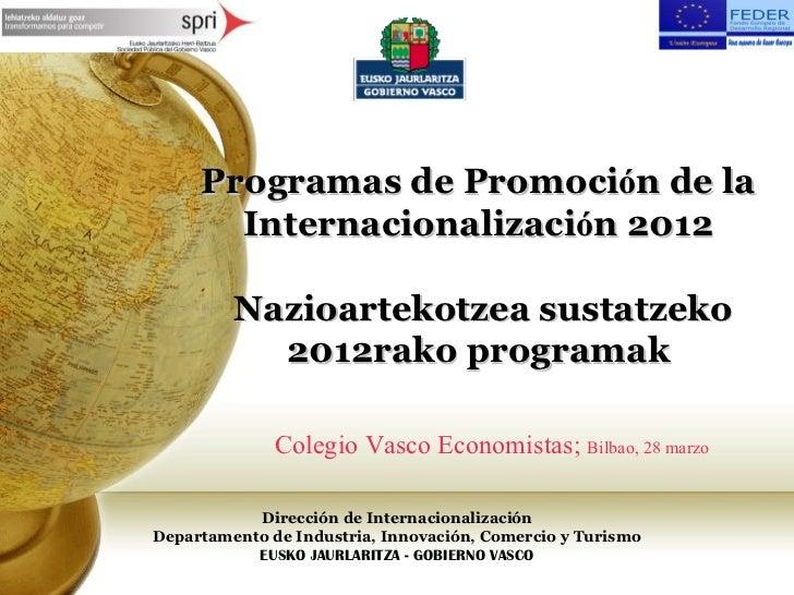 Programas de Promoción de la       Internacionalización 2012         Nazioartekotzea sustatzeko           2012rako program...