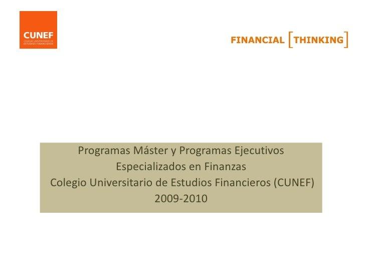 Programas Máster y Programas Ejecutivos              Especializados en Finanzas Colegio Universitario de Estudios Financie...