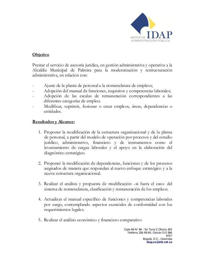 ObjetivoPrestar el servicio de asesoría jurídica, en gestión administrativa y operativa a laAlcaldía Municipal de Palmira ...