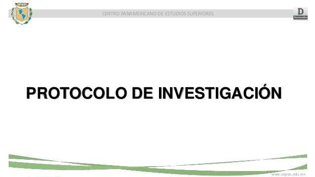 CENTRO PANAMERICANO DE ESTUDIOS SUPERIORES www.cepes.edu.mx PROTOCOLO DE INVESTIGACIÓN