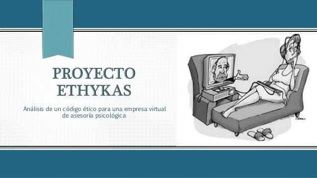 Análisis de un código ético para una empresa virtual de asesoría psicológica
