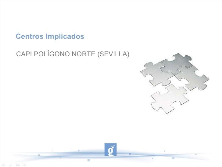 Centros Implicados CAPI POLÍGONO NORTE (SEVILLA)