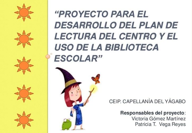 """""""Proyecto para el desarrollo del plan de lectura del centro y el uso de la biblioteca escolar""""<br />CEIP. CAPELLANÍA DE..."""