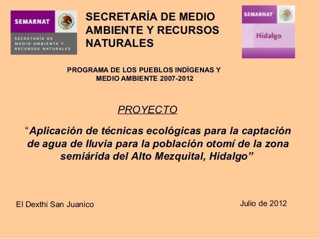 """SECRETARÍA DE MEDIO AMBIENTE Y RECURSOS NATURALES PROGRAMA DE LOS PUEBLOS INDÍGENAS Y MEDIO AMBIENTE 2007-2012 PROYECTO """"A..."""