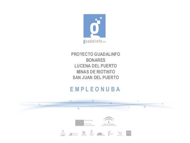 PROYECTO GUADALINFO       BONARES  LUCENA DEL PUERTO   MINAS DE RIOTINTO SAN JUAN DEL PUERTOEMPLEONUBA